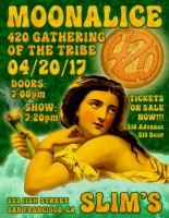 Moonalice 420 Gathering Of The Tribe Returns To Slim's In SF On 20 April 2017!!!