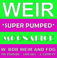 4th of July pre-party - Moonalice with Bob Weir and FOG on 3rd July!!!