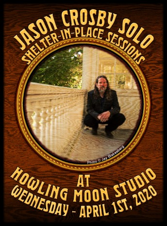 """2020-04-01 @ Jason Crosby Shelter-In-Place """"Two Hour Wednesday"""" Session from Howling Moon Studios"""
