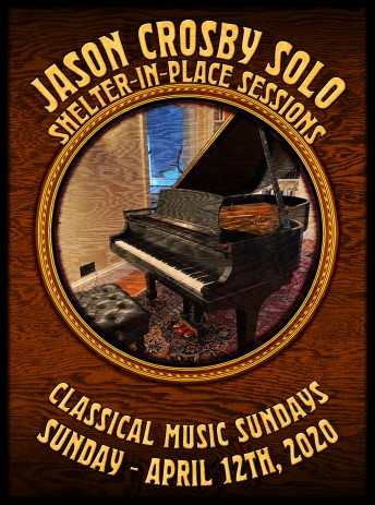 """2020-04-12 @ Jason Crosby """"Classical Music Sunday"""" Solo Shelter-In-Place Session from Howling Moon Studios"""