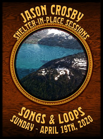 2020-04-19 @ Jason Crosby Songs & Loops Shelter-In-Place Session from Howling Moon Studios